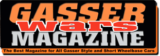 Gasser Wars Magazine -- The Number One Gasser Magazine in the World!